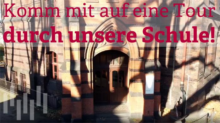 Komm mit auf eine Tour durch unsere Schule!